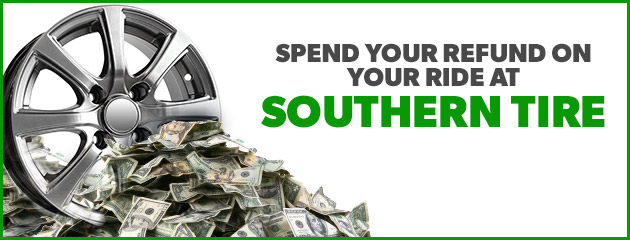 Spend Your Refund At Southern Tire