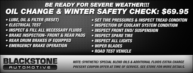OIL CHANGE & WINTER SAFETY CHECK: $69.95
