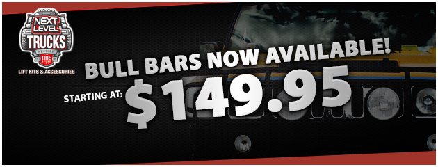 Bull Bars Now Available -Starting at $149.95