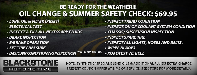 OIL CHANGE & SUMMER SAFETY CHECK: $69.95