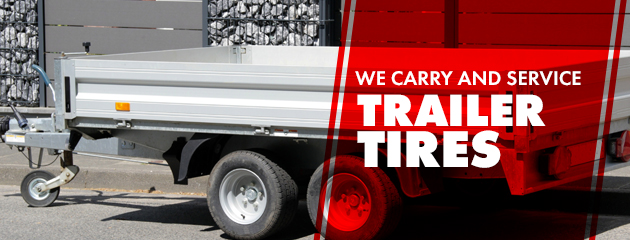We carry and service Trailer Tires