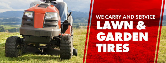 We carry and service Lawn and Garden Tires