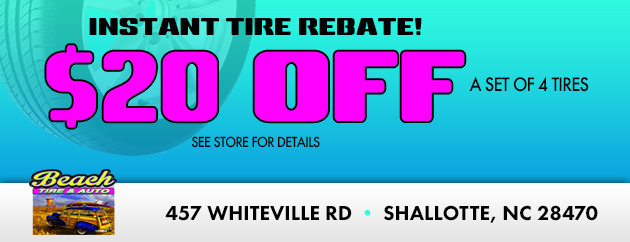 Instant Tire Rebate!  $20 Off a set Of Four Tires