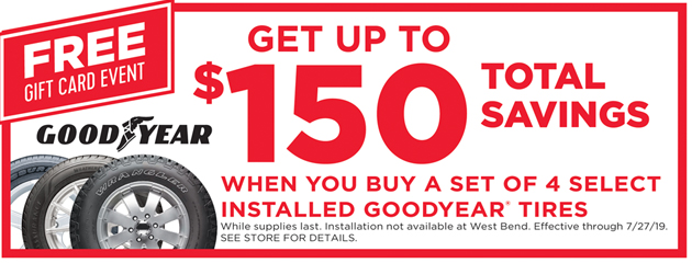 Get up to $150 total savings when you buy a set of 4 select installed Goodyear tires