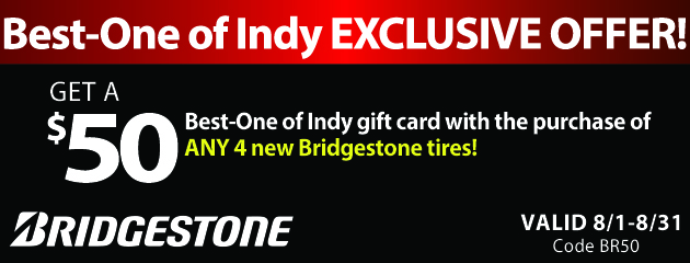 Get a $50 Best-One of Indy Gift Card with the purchase of Any 4 New Bridgestone tires
