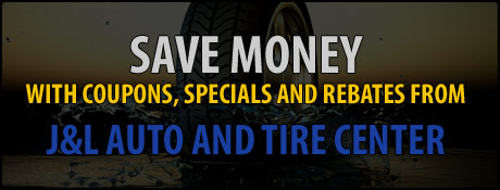 J&L Auto and Tire Center Savings