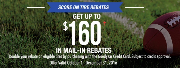 Goodyear Get Mail-in Rebates up to $160