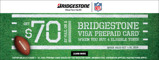 Bridgestone Get $70 by Mail via Prepaid Visa with purchase of 4 Eligible Tires