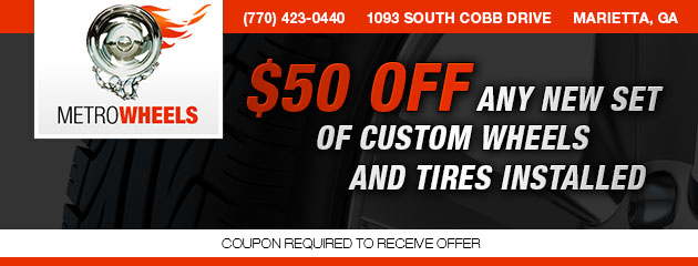 $50 OFF ANY NEW SET OF CUSTOM WHEELS AND TIRES