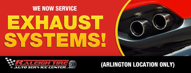 We now service exhaust systems!  (Arlington location only)
