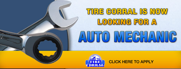 Tire Corral is now looking for a Auto Mechanic, Click here To Apply