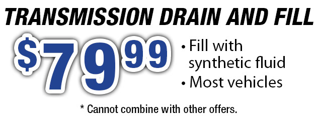 Transmission Drain and Fill $79.99