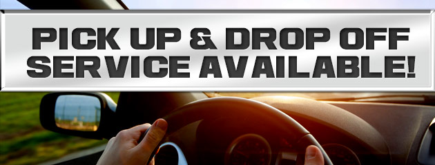 Pick Up and Drop Off Service Available