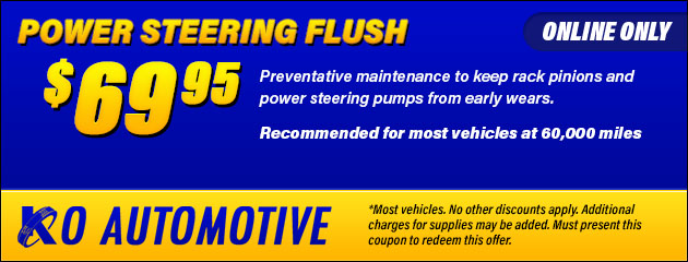 $69.95 Power Steering Flush