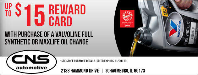 Up to $15 Reward Card with purchase of a Valvoline Full Synthetic or MaxLife Oil Change