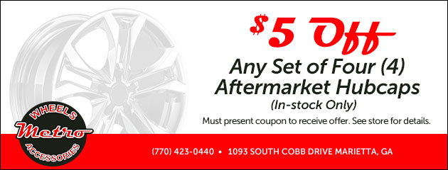 $5 OFF ANY SET OF 4 AFTERMARKET HUBCAPS