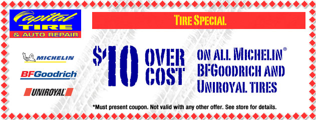 $10 Over Cost on all Michelin, BFGoodrich and Uniroyal tires