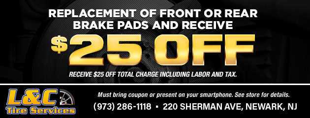 Replacement of front or rear brake pads and receive $25.00 off