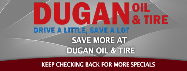 Dugan oil & tire_Coupons Specials