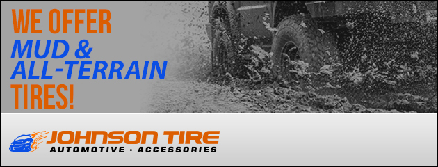 We offer Mud and All Terrain Tires!