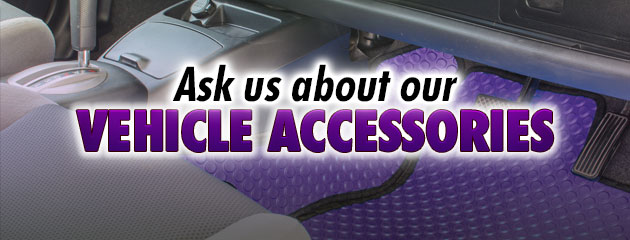 Ask us about our Vehicle Accessories!