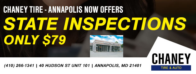 Chaney Tire- Annapolis now offers State Inspections- only $79